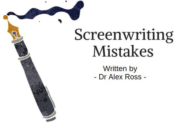 Screenwriter Horrors – Major Mistakes & How To Avoid Them